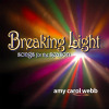 Breaking Light: Songs for the Season - Amy Carol Webb - CD