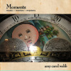 Moments: Music, Mantra, Mystery - Amy Carol Webb - CD
