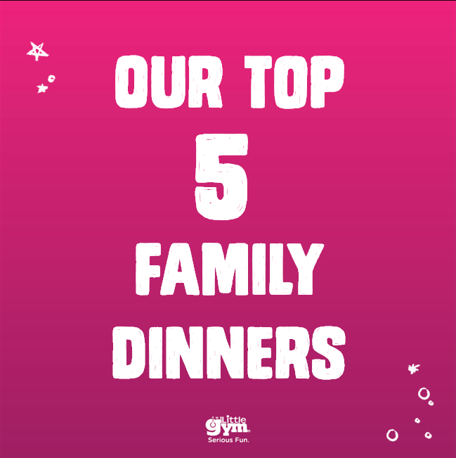 FR Our Top 5 Family Dinners