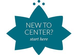 New to Center? Start Here