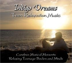 Indigo Dreams: Teen Relaxation CD