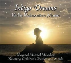 Indigo Dreams: Kid's Relaxation CD