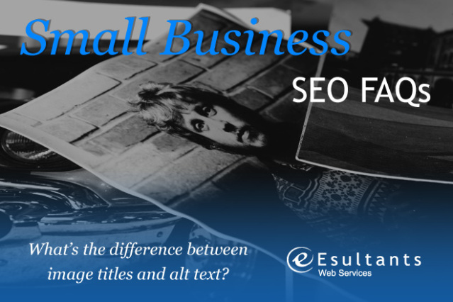 Small Business SEO FAQs: What's the difference between image titles and alt text?