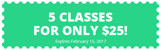 5 CLASSES FOR ONLY $25! (Expires February 15, 2017)