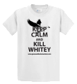Keep Calm Whitey