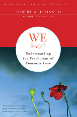 We: Understanding the Psychology of Romantic Love by Robert A. Johnson