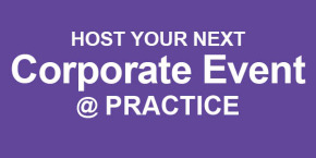 Host Your Next Corporate Event @ Practice