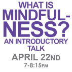What is Mindfulness? A Talk