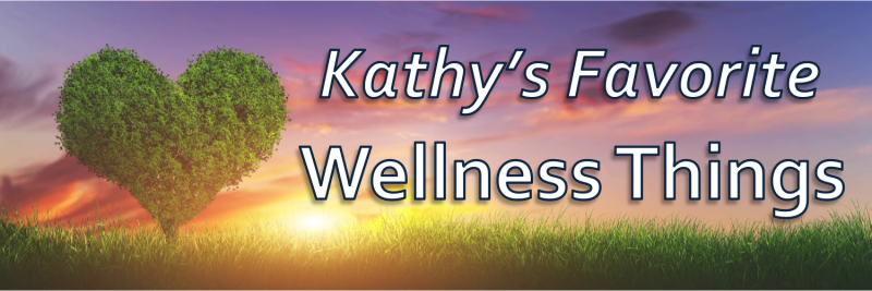 Kathy Wellness Faves
