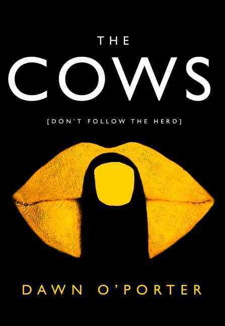 the cows dawn porter