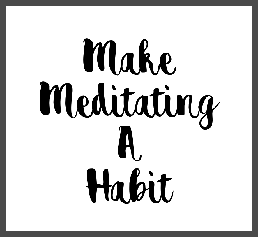 making meditation a habit